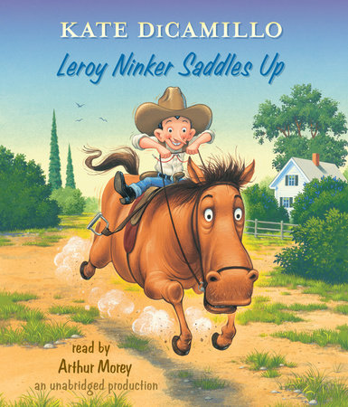 Leroy Ninker Saddles Up by Kate DiCamillo