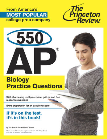 550 AP Biology Practice Questions by The Princeton Review