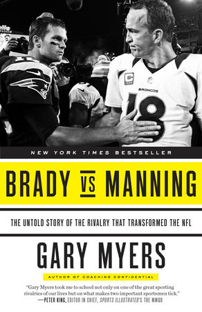 Brady vs Manning by Gary Myers