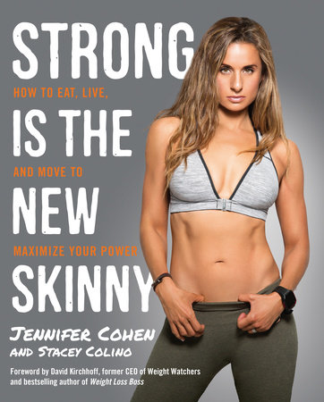 Strong Is the New Skinny by Jennifer Cohen and Stacey Colino
