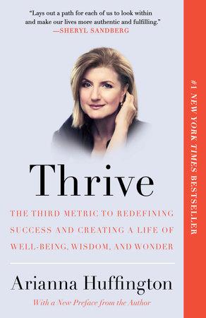 Thrive by Arianna Huffington | PenguinRandomHouse com: Books