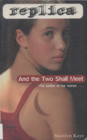 And the Two Shall Meet (Replica #6) by Marilyn Kaye