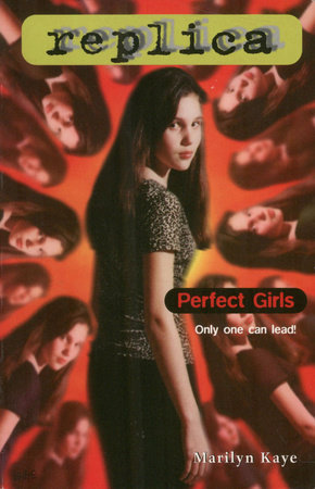 Perfect Girls (Replica #4) by Marilyn Kaye