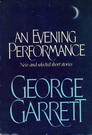 Evening Performance by George Garrett