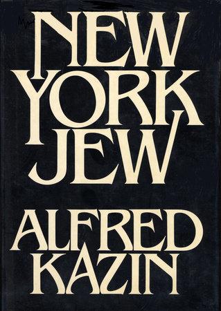 NEW YORK JEW by Alfred Kazin