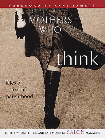 Mothers Who Think by Kate Moses and Lori Leibovich
