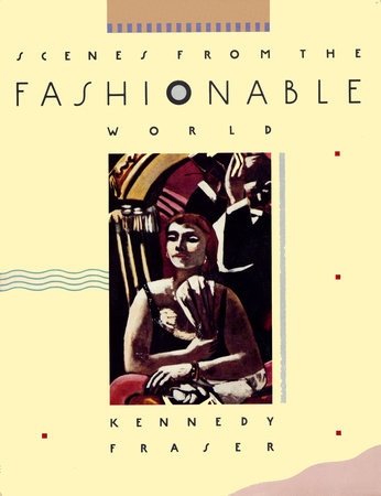 Scenes from the Fashionable World by Kennedy Fraser