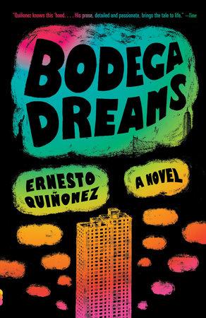 Bodega Dreams by Ernesto Quiñonez