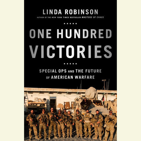 One Hundred Victories by Linda Robinson