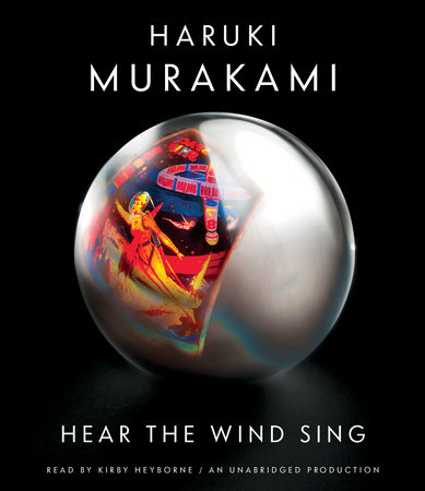 Hear the Wind Sing by Haruki Murakami