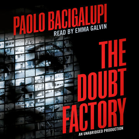 The Doubt Factory by Paolo Bacigalupi