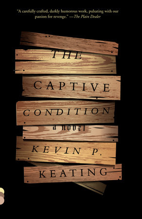 The Captive Condition by Kevin P. Keating