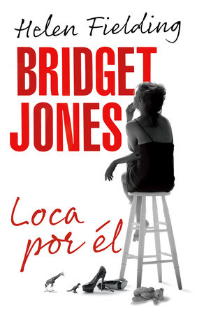 Bridget Jones: loca por él by Helen Fielding