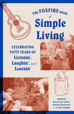 The Foxfire Book of Simple Living by Foxfire Fund, Inc.