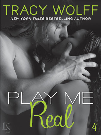 Play Me #4: Play Me Real by Tracy Wolff