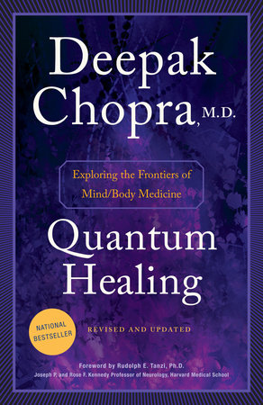 Quantum Healing (Revised and Updated) by Deepak Chopra, M D  |  PenguinRandomHouse com: Books