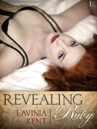 Revealing Ruby (Novella) by Lavinia Kent