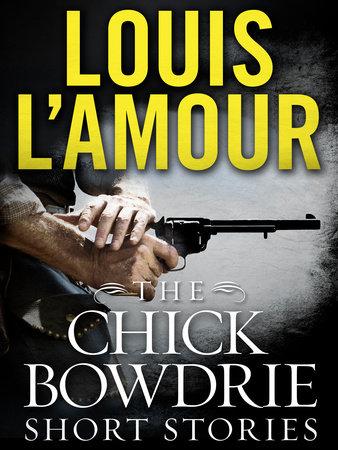 The Chick Bowdrie Short Stories Bundle by Louis L'Amour