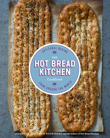 The Hot Bread Kitchen Cookbook by Jessamyn Waldman Rodriguez and Julia Turshen