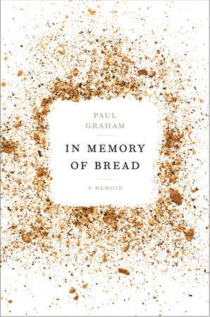 In Memory of Bread by Paul Graham