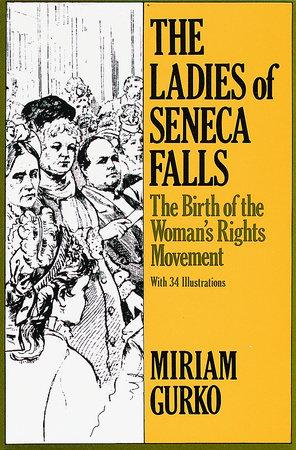 The Ladies of Seneca Falls by Miriam Gurko