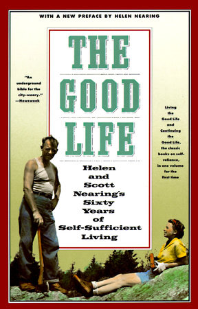 The Good Life by Scott Nearing and Helen Nearing