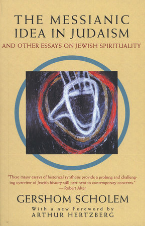The Messianic Idea in Judaism by Gershom Scholem