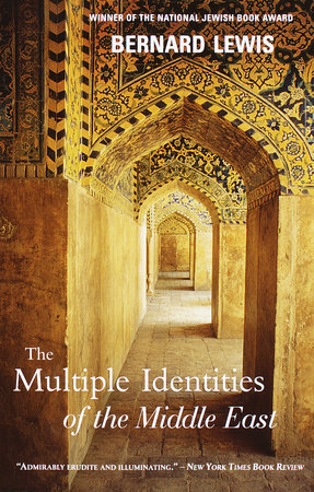 The Multiple Identities of the Middle East by Bernard Lewis