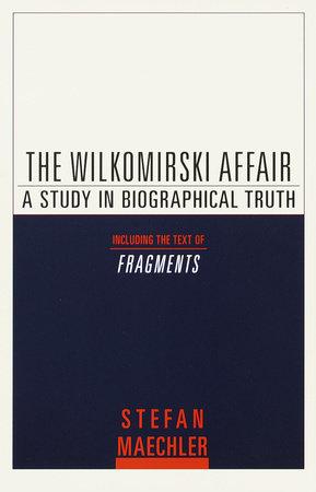 The Wilkomirski Affair by Stefan Maechler