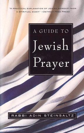 A Guide to Jewish Prayer by Rabbi Adin Steinsaltz
