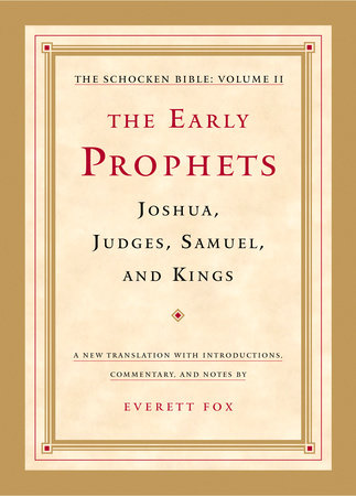 The Early Prophets: Joshua, Judges, Samuel, and Kings by Everett Fox