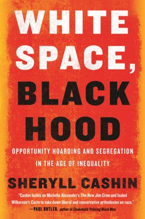 White Space, Black Hood by Sheryll Cashin