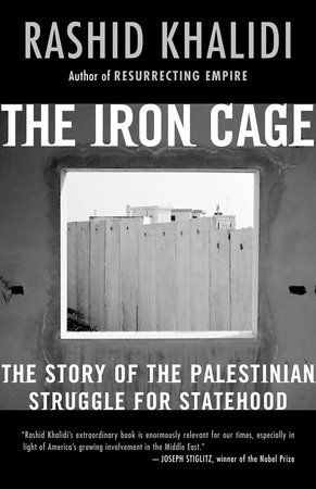 The Iron Cage by Rashid Khalidi