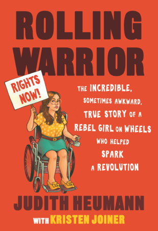 Rolling Warrior by Judith Heumann and Kristen Joiner