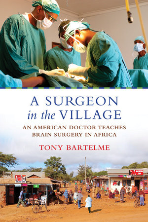 A Surgeon in the Village by Tony Bartelme