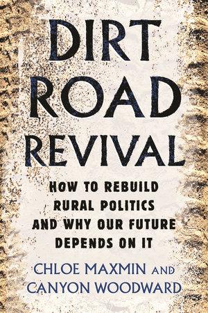 Dirt Road Revival by Chloe Maxmin and Canyon Woodward