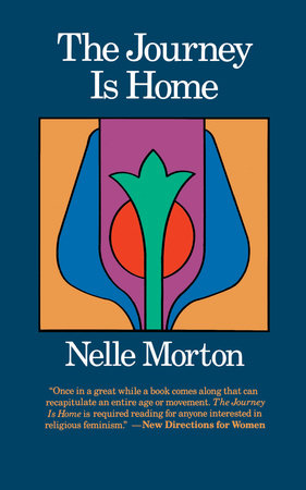 The Journey is Home by Nelle Morton