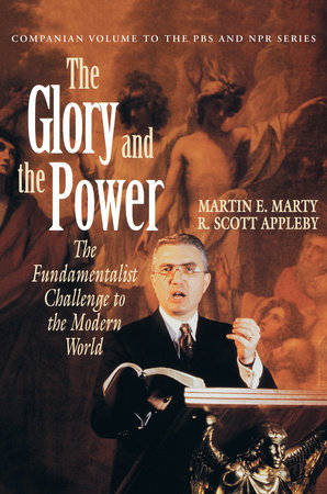 The Glory and the Power by Martin E. Marty