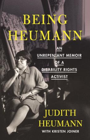 Being Heumann by Judith Heumann and Kristen Joiner