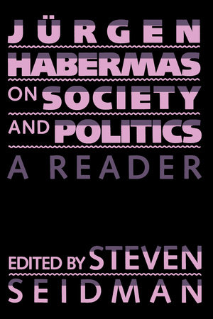 Jurgen Habermas on Society and Politics by Juergen Habermas