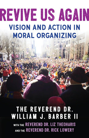 Revive Us Again by The Reverend Dr. William J. Barber II, The Reverend Dr. Rick Lowery and The Reverend Dr. Liz Theoharis