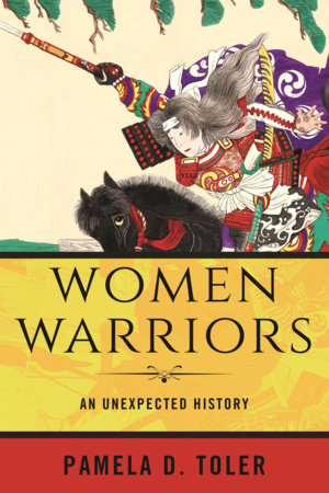 Women Warriors by Pamela D. Toler