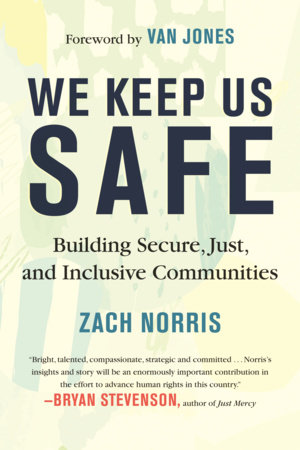 We Keep Us Safe by Zach Norris