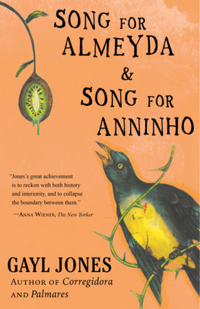 Song for Almeyda and Song for Anninho by Gayl Jones