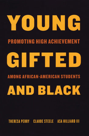 Young, Gifted, and Black by Theresa Perry and Claude Steele