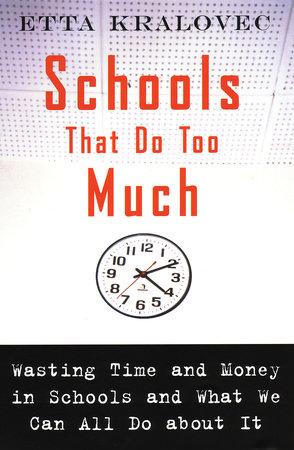Schools That Do Too Much by Etta Kralovec