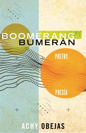 Boomerang / Bumerán by Achy Obejas