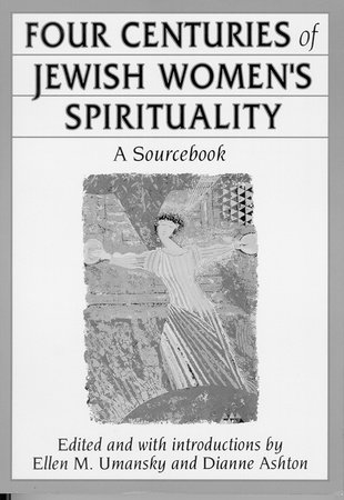 Four Centuries of Jewish Women's Spirituality by