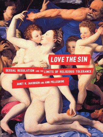 Love the Sin by Janet Jakobsen and Ann Pellegrini