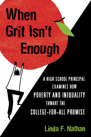 When Grit Isn't Enough by Linda F. Nathan